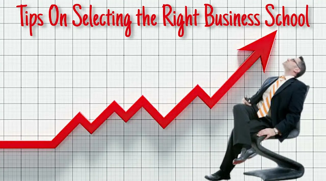 Tips On Selecting the Right Business School