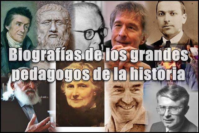Biografías de los grandes pedagogos de la historia.