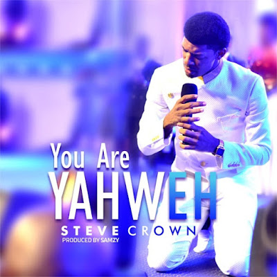 Steve Crown - You Are Yahweh Lyrics