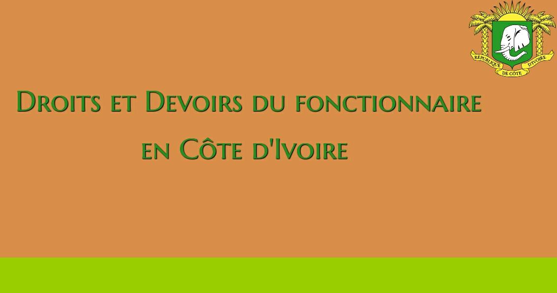 Quels sont les droits et devoirs des fonctionnaires en Côte d'Ivoire ?