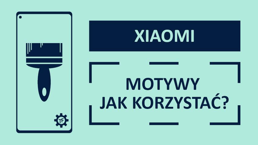 Motywy w telefonie z MIUI