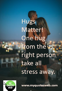 Hugs Matter! one hug from the right person