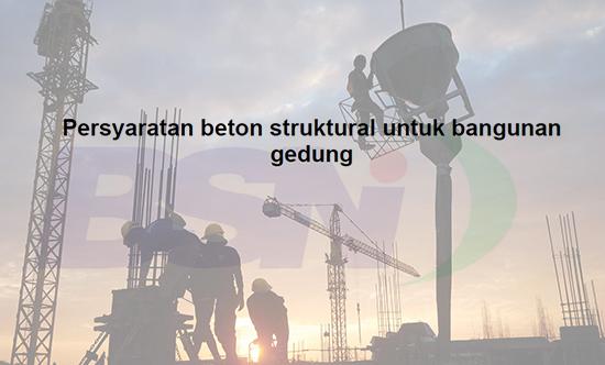 Persyaratan beton struktural untuk bangunan gedung