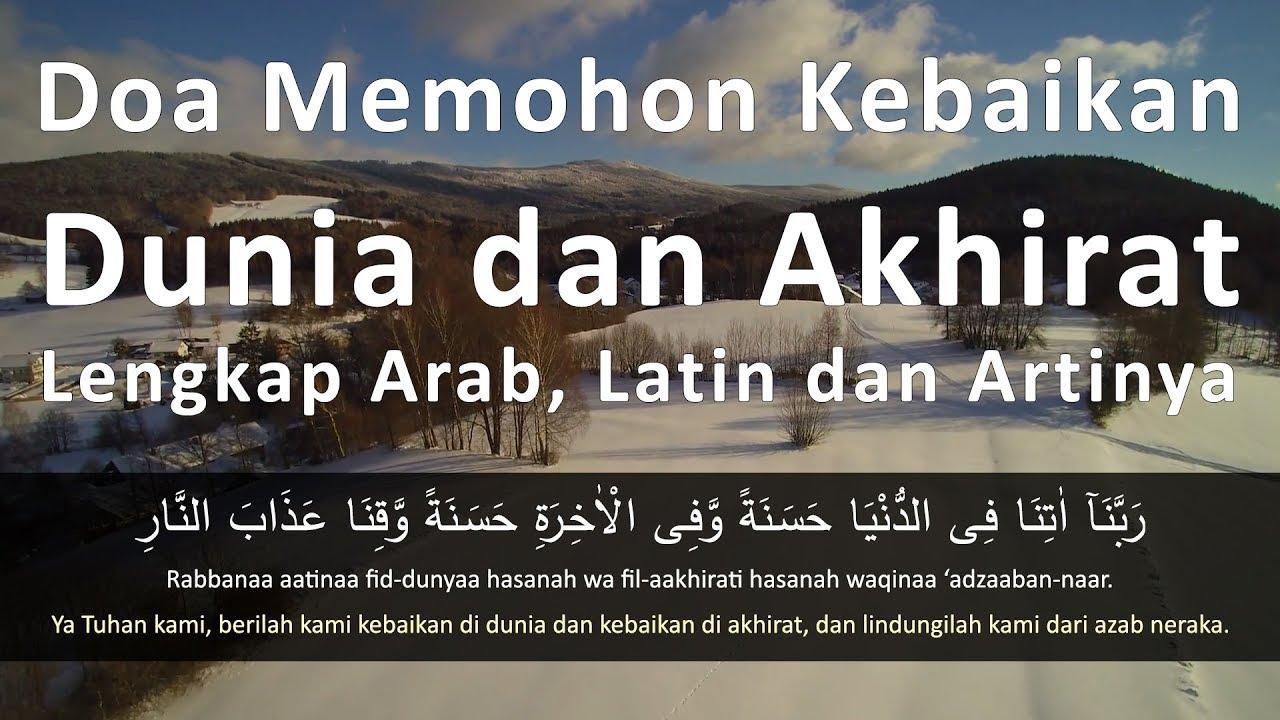 Doa Kebaikan Dunia Akhirat Lengkap Arab Latin dan Artinya