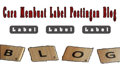 Cara Membuat Label Postingan Blog