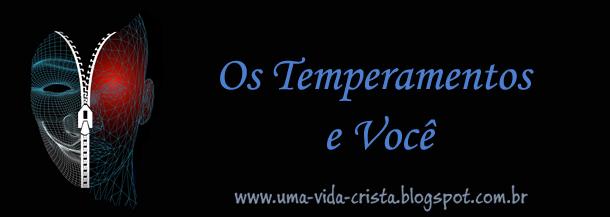 Os temperamentos e você! - Blog Uma Vida Cristã