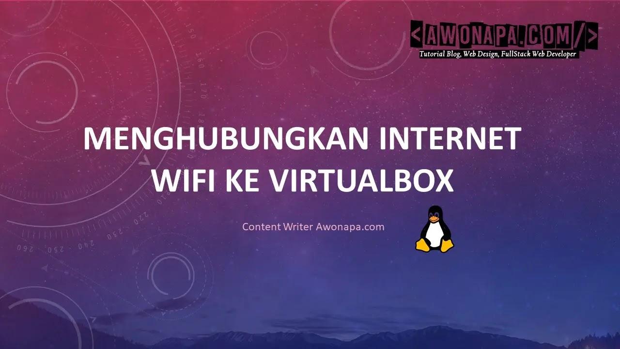 Menghubungkan Internet WIFI Ke VirtualBox