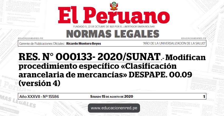 RES. N° 000133- 2020/SUNAT.- Modifican procedimiento específico «Clasificación arancelaria de mercancías» DESPAPE. 00.09 (versión 4)