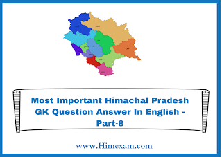 Most Important Himachal Pradesh GK Question Answer In English -Part-8