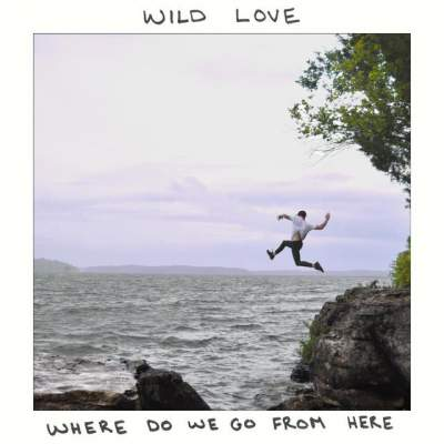 Wild Love - Where Do We Go from Here - Album Download, Itunes Cover, Official Cover, Album CD Cover Art, Tracklist