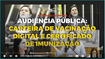 """Sobre a DITADURA SANITÁRIA: Audiência Pública - """"Carteira de Vacinação Digital e Certificado de Imunização"""""""