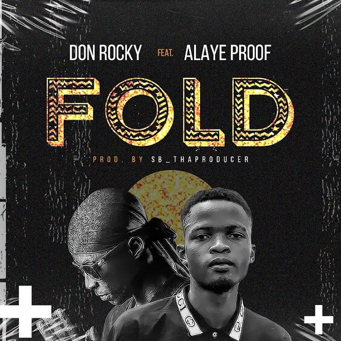 Don Rocky Ft. Alaye Proof - FOLD (Prod. SB Tha Producer) | @donrockymaaniqq