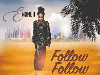 DOWNLOAD MP3: Ewonda - Follow Follow
