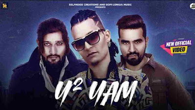 Y2 Yam song lyrics - Gopi Longia | New Punjabi Song 2020