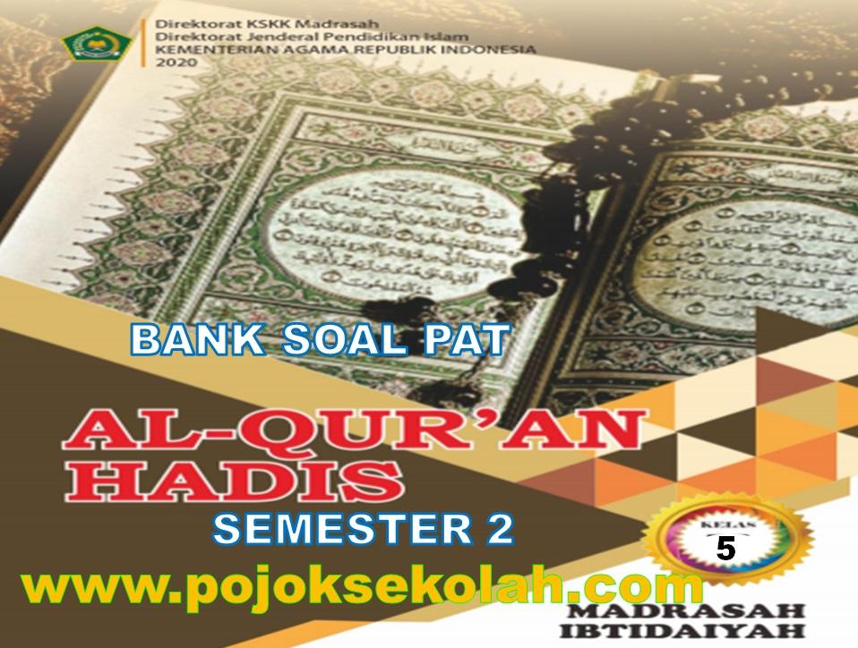 Soal PAT Semester 2 Al-Quran Hadis Kelas 5 SD/M