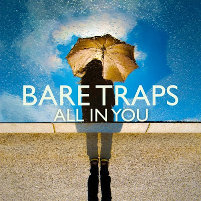 Bare Traps release new single 'All In You'