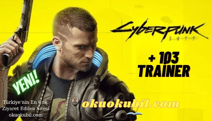 Cyberpunk 2077: 1.2 Özel Seçenekler +103 Trainer Hileli Son Sürüm