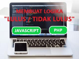 Logika lulus dan tidak lulus dengan Javascript dan PHP
