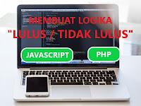 Membuat Logika Operator Kondisional Lulus dan Tidak Lulus