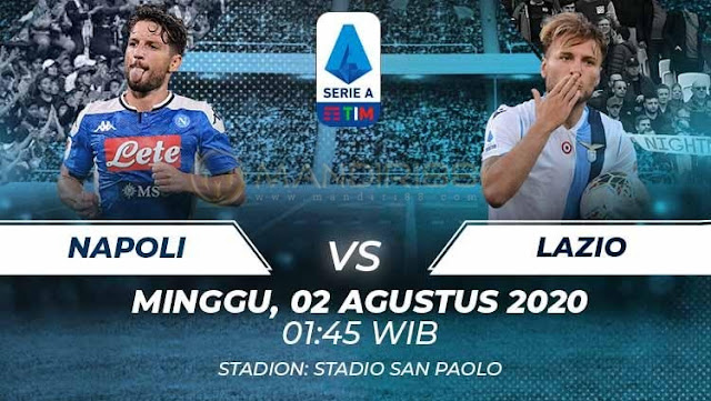 Prediksi Napoli Vs Lazio, Minggu 02 Agustus 2020 Pukul 01.45 WIB
