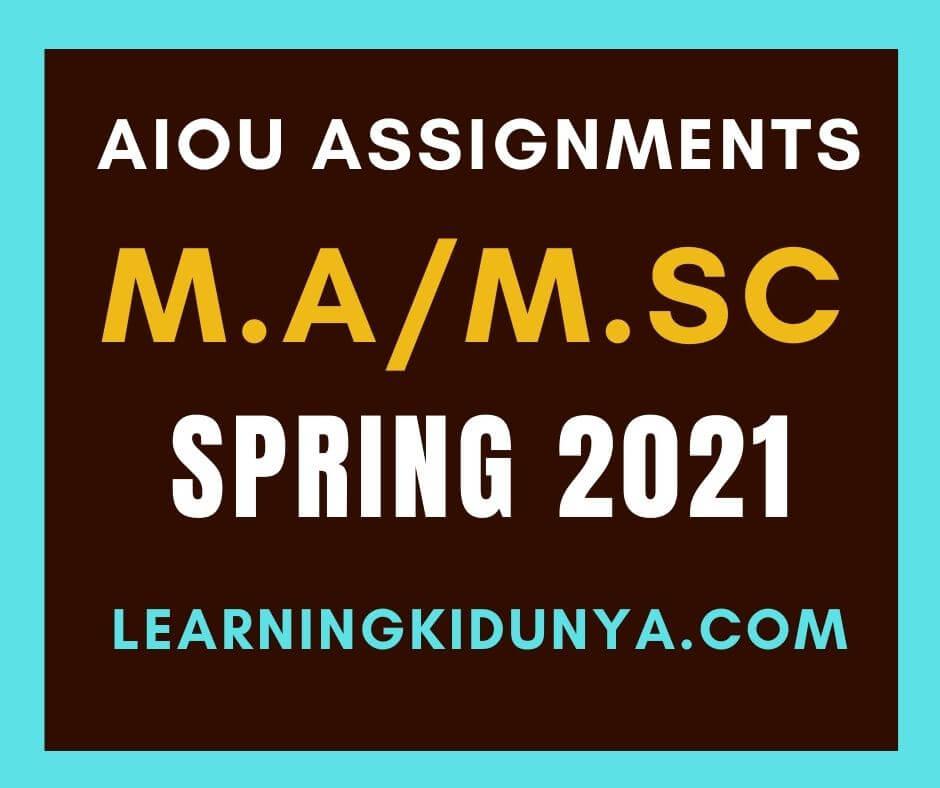 Aiou M.A/MSc Assignments Spring 2021