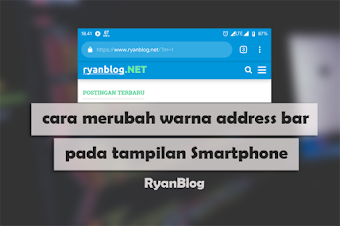 Merubah Warna Address Bar Blog pada Tampilan Smartphone atau Mobile!!