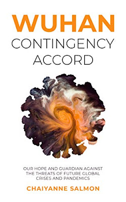 Wuhan Contingency Accord: Our Hope and Guardian Against the Threats of Future Global Crises and Pandemics by Chaiyanne Salmon