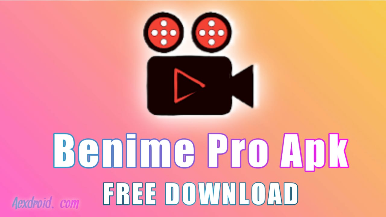 Benime Pro Mod Apk