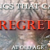 Things That Causes Regret At Old Age