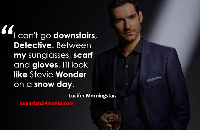 """""""I can't go downstairs, Detective. Between my sunglasses, scarf and gloves, I'll look like Stevie Wonder on a snow day."""""""