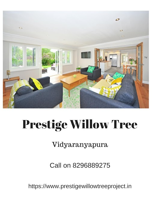 Looking for luxurious home at Vidyaranyapura? Prestige Willow Tree is upcoming with new residential ...