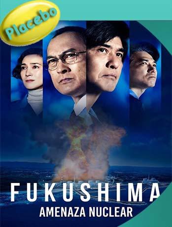 Fukushima: Amenaza Nuclear (2020) PLACEBO Full HD 1080p Latino  [GoogleDrive] [tomyly]