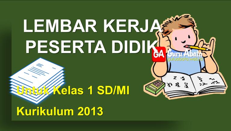 Lembar Kerja Peserta Didik (LKPD) Untuk SD/MI Kelas 1