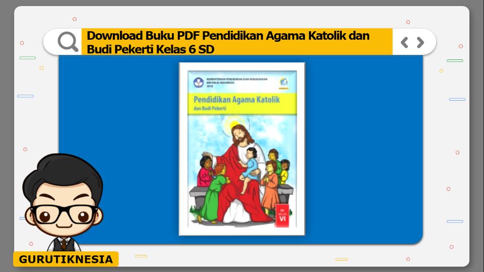 download buku pdf pendidikan agama katolik dan budi pekerti kelas 6 sd