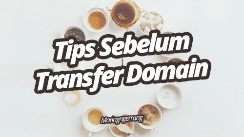 Tips Sebelum Transfer Domain, Perhatikan Hal Penting Berikut