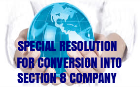special-Resolution-Conversion-into-Section-8-Company