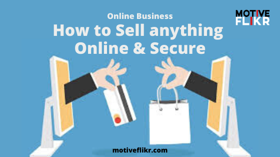 How to sell anything online and secure