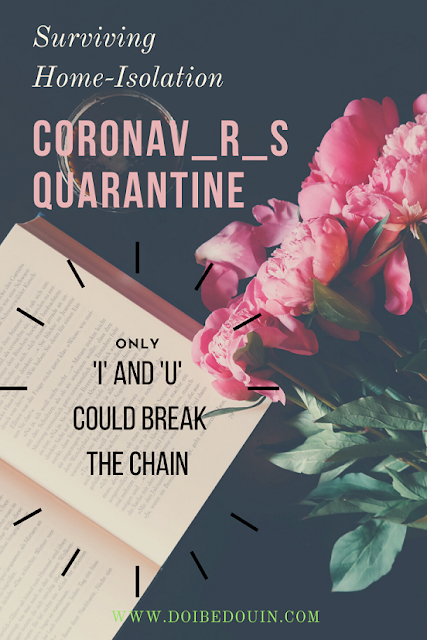 COVID-19 Quarantine: Things to do to Keep you Convinced for Home-Isolation @doibedouin