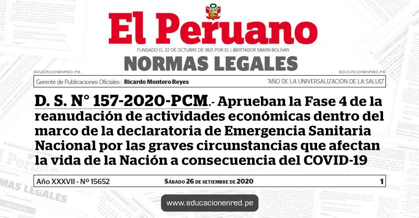 D. S. N° 157-2020-PCM.- Decreto Supremo que aprueba la Fase 4 de la reanudación de actividades económicas dentro del marco de la declaratoria de Emergencia Sanitaria Nacional por las graves circunstancias que afectan la vida de la Nación a consecuencia del COVID-19