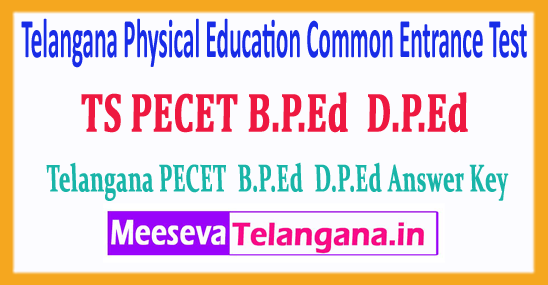 TS PECET Physical Education Common Entrance Test B.P.Ed D.P.Ed Answer Key 2018 Download