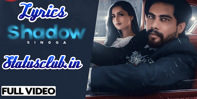SHADOW : SINGGA SONG LYRICS - Sukh Sanghera | MixSingh | Latest Punjabi Song Lyrics 2019