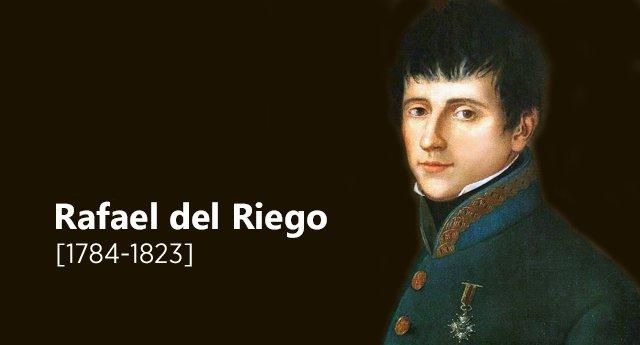 Gloria y honor al heroico general Rafael del Riego, 200 años después