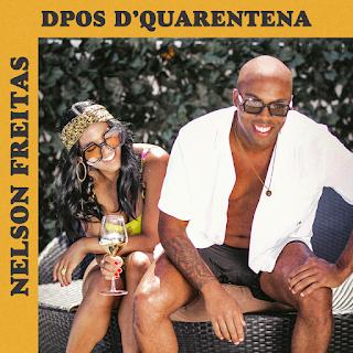 DOWNLOAD MP3: Nelson Freitas - Dpos D'Quarentena (2020)
