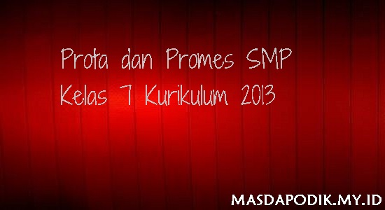 Prota dan Promes SMP Kelas 7 Kurikulum 2013