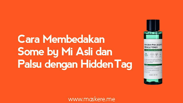 Cara Membedakan Some by Mi Asli dan Palsu dengan Hidden Tag