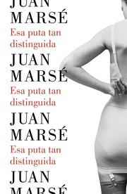 """""""Esa puta tan distinguida"""" - Juan Marsé"""