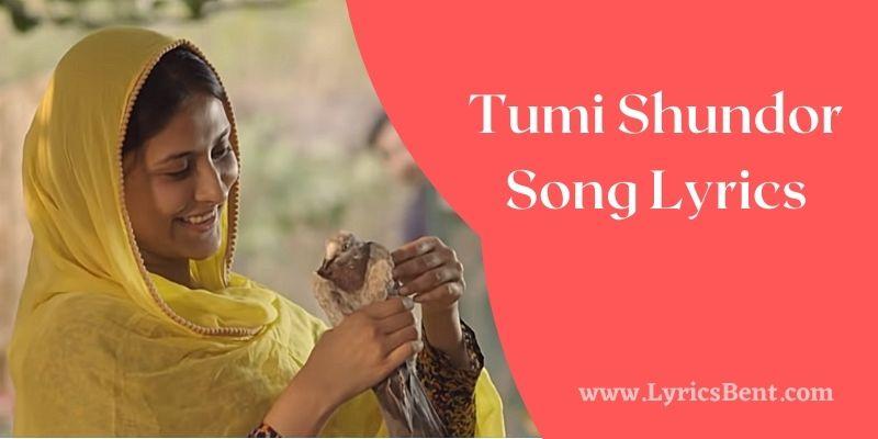 Tumi Shundor Song Lyrics