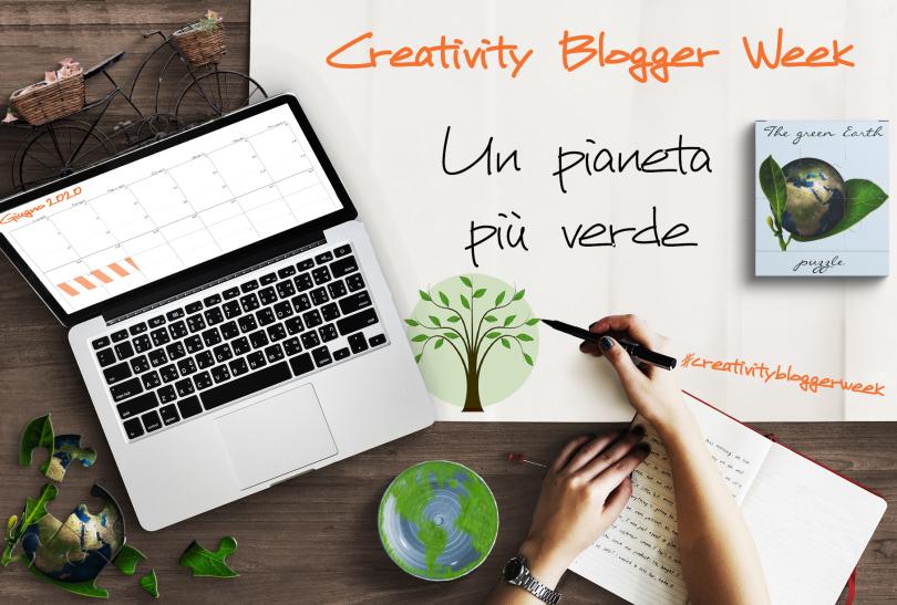 #CreativityBloggerWeek Un pianeta più verde