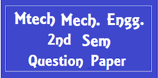 MTech Mechanical Engg Previous Question Papers