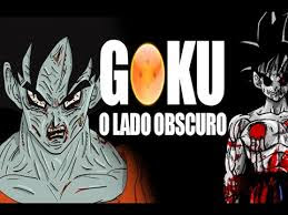 Goku o lado obscuro de Dragon Ball